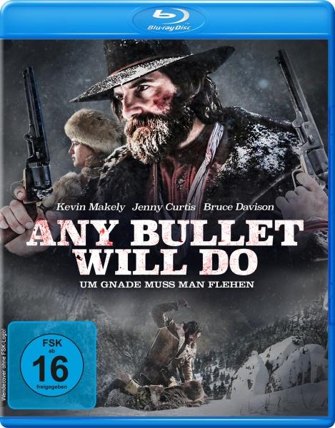 Any Bullet Will Do - Um Gnade muss man flehen (Blu-ray)